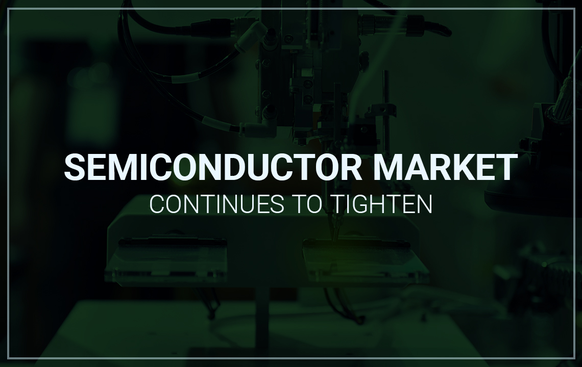 Semiconductor market continues to tighten featured image